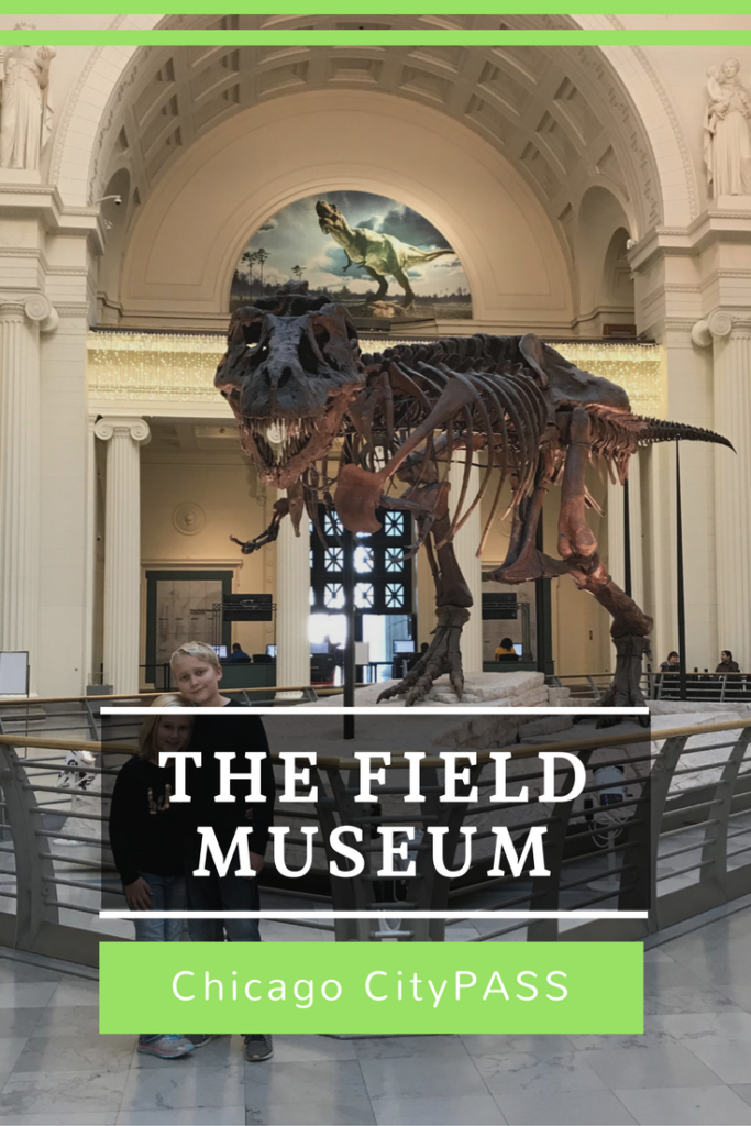 The Field Museum Chicago CityPASS Exploring Chicago with Kids