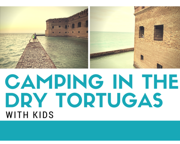 Camping in the Dry Tortugas with Kids
