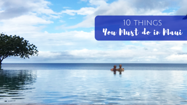 10 Things You Must Do In Maui