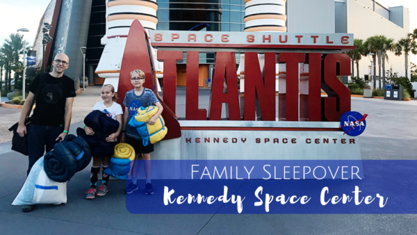 Family Sleepover at Kennedy Space Center (NASA) in Florida