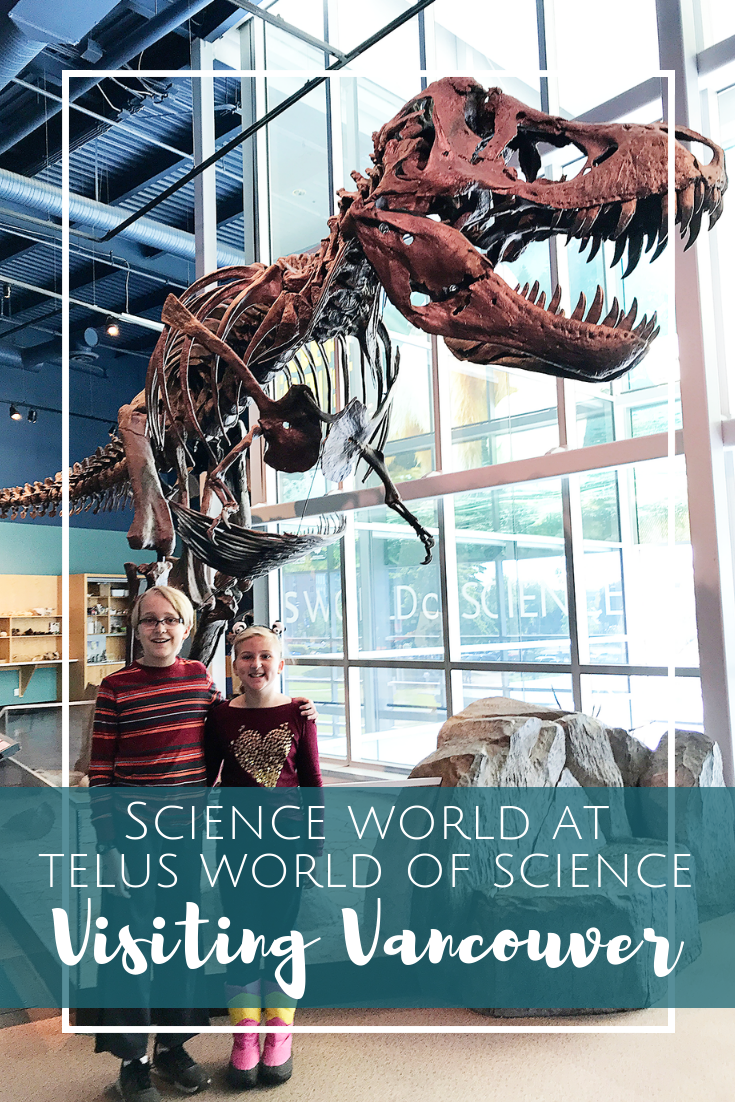 Science World at Telus World of Science in Vancouver - Visiting Vancouver with Kids
