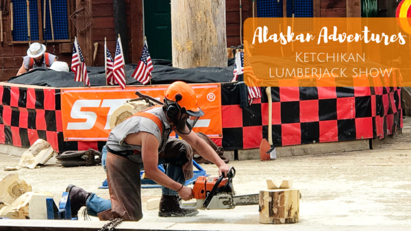 Ketchikan with Kids:: The Great Alaskan Lumberjack Show