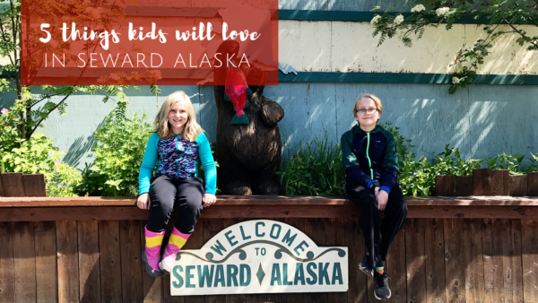5 Fun Things to do in Seward, Alaska with Kids